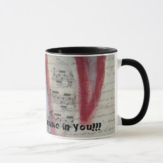 You've Got the Music In You Mug