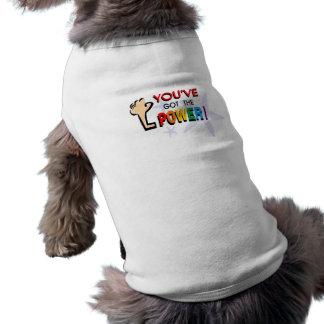 You've got the power pet t-shirt