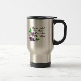 You've Got The Time I've Got The Wine Travel Mug