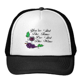 You've Got The Time I've Got The Wine Trucker Hat