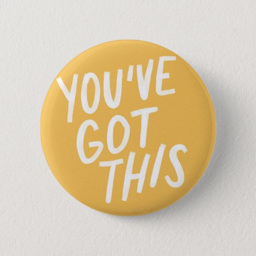 Youve Got This Button