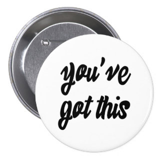 You've Got This: Inspiring, Simple Pep-Talk, 1 Button