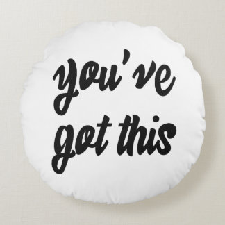 You've Got This: Inspiring, Simple Pep-Talk, 1 Round Pillow