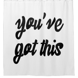 You've Got This: Inspiring, Simple Pep-Talk, 1 Shower Curtain