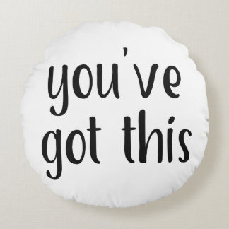 You've Got This: Inspiring, Simple Pep-Talk, 2 Round Pillow