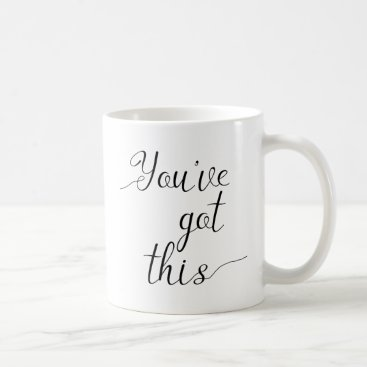 Coffee Themed You've Got This Motivational Mug