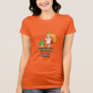 You've Got to Kiss a Lot of Frogs T-Shirt