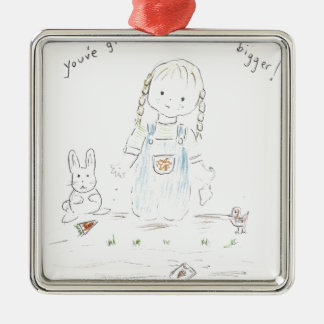 You've grown a whole year bigger! metal ornament