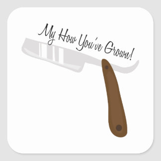Youve Grown Square Sticker
