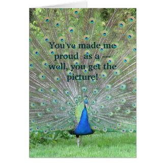 """You've Made Me Proud As A Peacock"" (PHOTO) Card"
