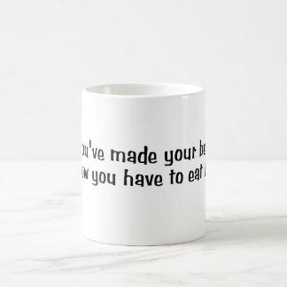 Youve Made Your Bed Coffee Mug