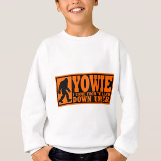YOWIE: I COME FROM THE LAND DOWN UNDER - Bigfoot Sweatshirt