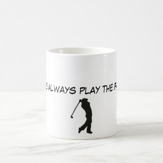 ys112, Golfers always play the Fair way ! Coffee Mug