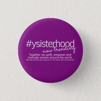 YSisterhood - Now Trending Pinback Button