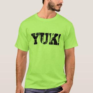 YUK! T-Shirt