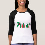 Yule Do! T-shirts