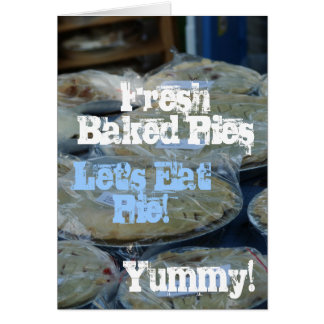 Yummy!, Let's Eat Pie!, Fresh Baked Pies Card