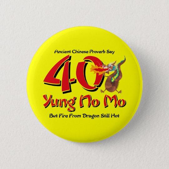 Yung No Mo 40th Birthday Pinback Button