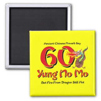 Yung No Mo 60th Birthday 2 Inch Square Magnet