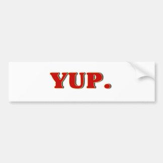 Yup. Bumper Sticker