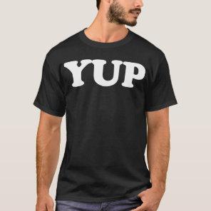 YUP YUP T-Shirt