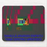 YUPiK, SAMULA ANIAMO ENFATU TAMI CENTRO MENTOSO Mouse Pad