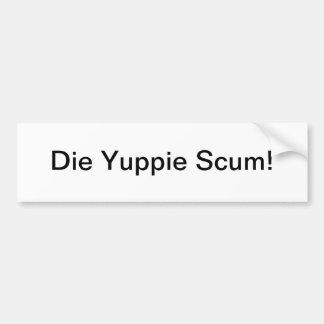 Yuppie scum - bumper sticker car bumper sticker