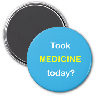 z92 - Magnetic Reminder ~ TOOK MEDICINE TODAY? 3 Inch Round Magnet