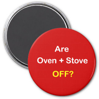 z93 - Magnetic Reminder ~ ARE OVEN   STOVE OFF? Magnet