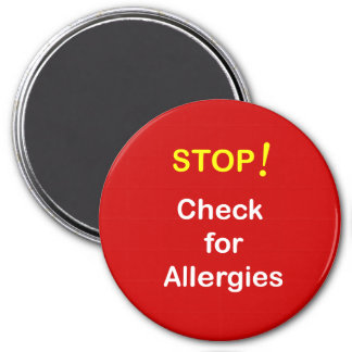 z9 - Magnetic Reminder ~ CHECK ALLERGIES! 3 Inch Round Magnet