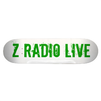 Z Radio Live Skatebored Skateboard