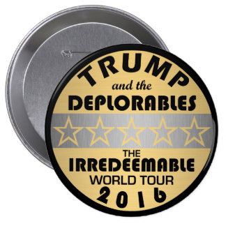 Z Trump And The Deplorables Tour Funny Political Pinback Button