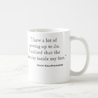 Zach Galifianakis Quote Cup Classic White Coffee Mug