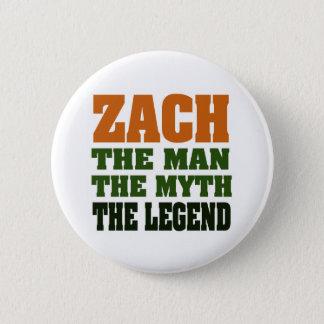 ZACH  - the Man, the Myth, the Legend Pinback Button