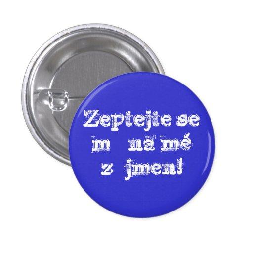 ¡Zájmen del mé del na del mě del SE de Zeptejte! Pin
