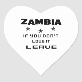 Zambia If you don't love it, Leave Heart Sticker