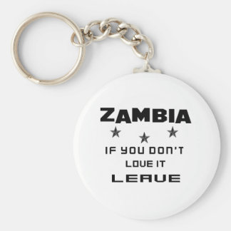 Zambia If you don't love it, Leave Keychain