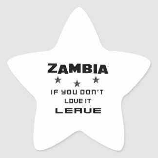 Zambia If you don't love it, Leave Star Sticker