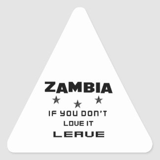 Zambia If you don't love it, Leave Triangle Sticker
