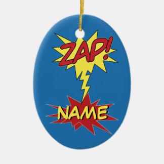 ZAP! custom ornamenr Ceramic Ornament