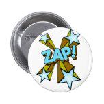 ¡Zap, Zing, prisionero de guerra! Pin Redondo 5 Cm