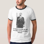 zapata w guns, It is better to die on your feet... Shirts