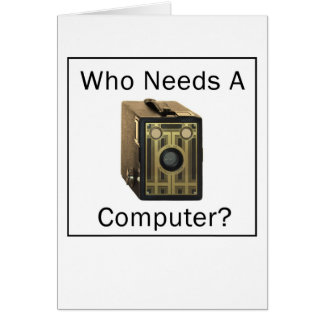 ZAZ423 Who Needs a Computer Card