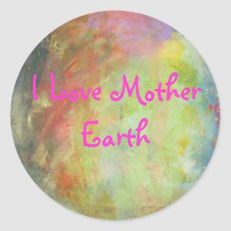 zazzle3 005, I Love Mother Earth Classic Round Sticker