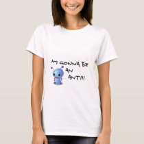 zazzle3, I'm gonna be an         ANT!!! T-Shirt