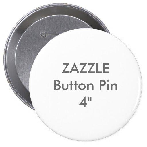 "Zazzle Blank Custom 4"" Huge Button Pin"
