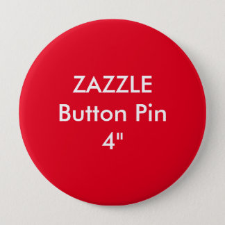"Zazzle Blank Custom 4"" Huge Button Pin RED"