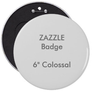 "ZAZZLE Custom Printed 6"" Colossal Round Badge Pinback Button"