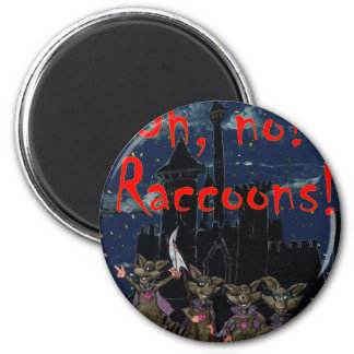 Zazzle ohno raccoonsOh, no! Raccoons! Magnet