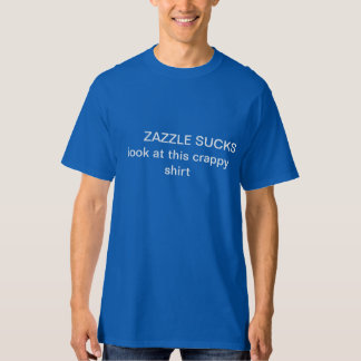 ZAZZLE SUCKS T-Shirt
